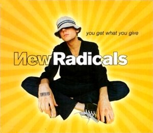 You Get What You Give  New Radicals